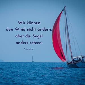 Wir können den Wind nicht ändern - Aristoteles